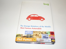BUG The strange Mutations of the World's Most famous Automobile.(Patton 2002)